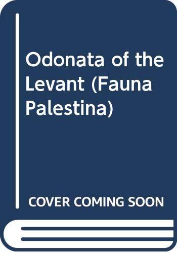 9789652080974: Insecta V - Odonata of the Levant (Fauna Palestina)