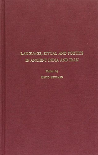 9789652081797: Language, Ritual and Poetics in Ancient India and Iran: Studies in Honor of Shaul Migron (Studies in the Humanities) (English and Indonesian Edition)