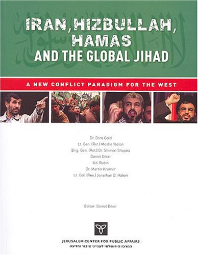 Iran, Hizbullah, Hamas and the Global Jihad: A New Conflict Paradigm for the West: Gold, Dr. Dore; ...