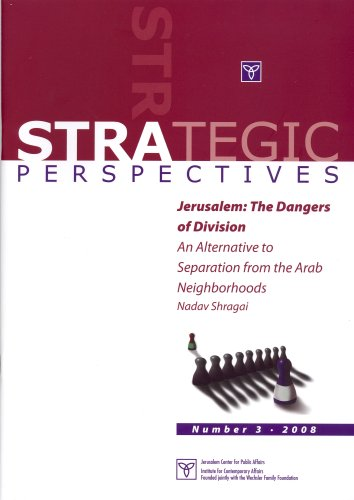 9789652180681: Jerusalem: The Dangers of Division - An Alternative to Separation from the Arab Neighborhoods