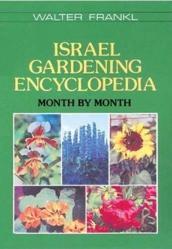 9789652200273: Israel Gardening Encyclopedia: Month by Month