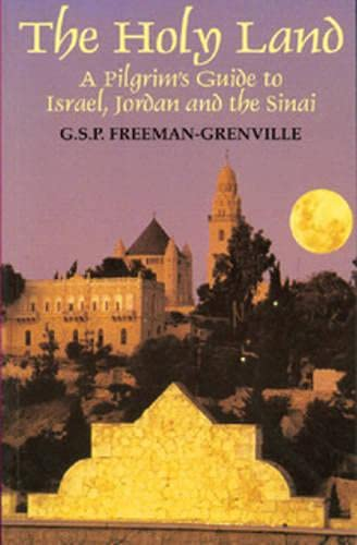 The Holy Land: A Pilgrim's Guide to Israel, Jordan and the Sinai: G. S. P. Freeman-Grenville