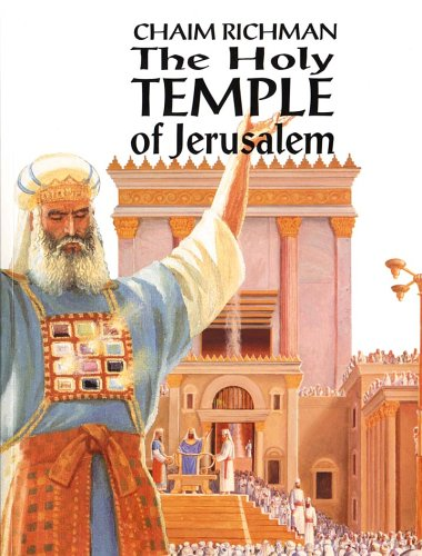 The Holy Temple of Jerusalem: Chaim Richman