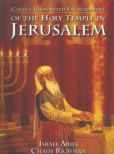 Carta's Illustrated Encyclopedia of the Holy Temple: Israel Ariel