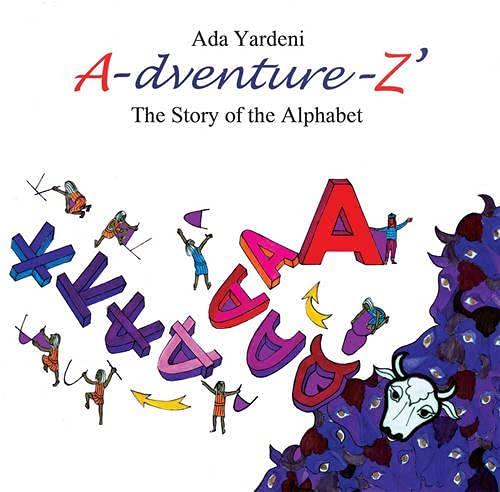 A-dventure-Z The Story of the Alphabet (Paperback): Ada Yardeni