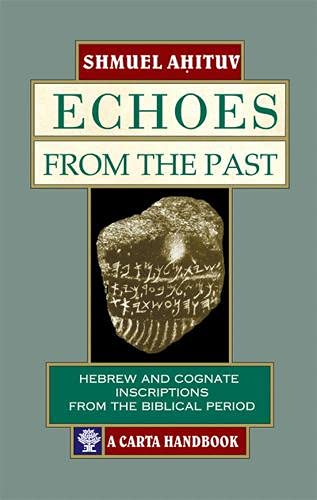 Echoes from the Past: Hebrew and Cognate Inscriptions from the Biblical Period (965220708X) by Shmuel Ahituv