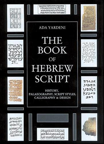 9789652208118: The Book of Hebrew Script: History, Palaeography, Script Styles, Calligraphy and Design