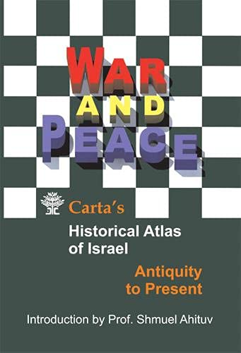 War and Peace: Carta's Historical Atlas of Israel: Moshe Aumann