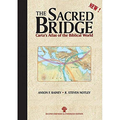The Sacred Bridge: Carta's Atlas of the: Rainey, Anson F;
