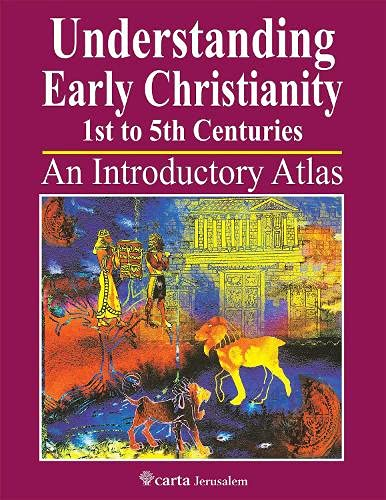 9789652208644: Understanding Early Christianity 1st to 5th Centuries: An Introduction Atlas