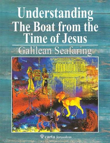 9789652208729: Understanding the Boat from the Time of Jesus: Galilean Seafaring