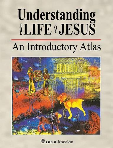 9789652208736: Understanding the Life of Jesus: An Introductory Atlas
