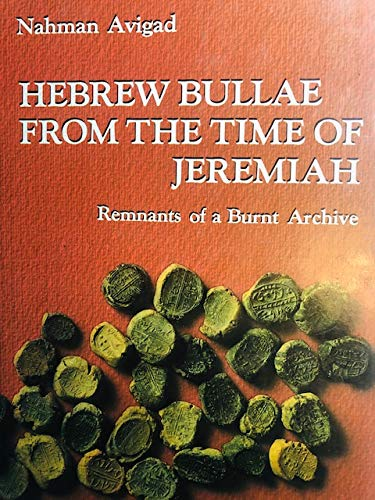 9789652210067: Hebrew bullae from the time of Jeremiah: Remnants of a burnt archive