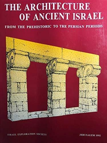 9789652210135: The Architecture of Ancient Israel: From the Prehistoric to the Persian Periods