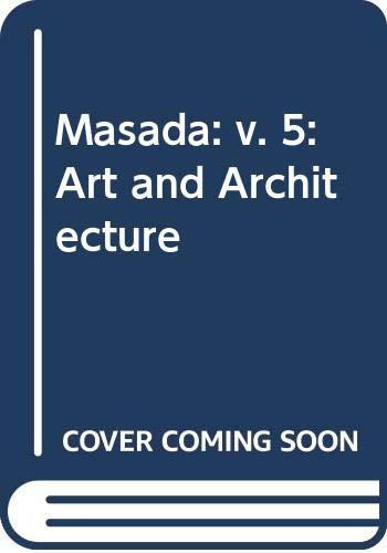 9789652210289: Masada: v. 5: Art and Architecture