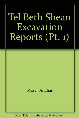 Tel Beth Shean Excavation Reports: Pt. 1: Late Bronze Age to the Medieval Period (9789652210586) by Amihai Mazar