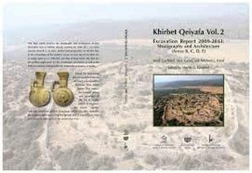 Khirbet Qeiyafa: 1: Excavation Report 2007-8: Yosef Gardfinkel; Saar