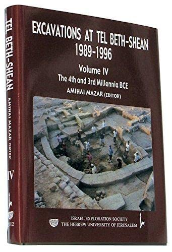 Excavations at Tel Beth-Shean, Volume IV The Fourth and Third Millennia BCE