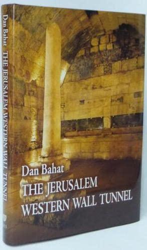The Jerusalem western wall tunel: Bahat, Dan