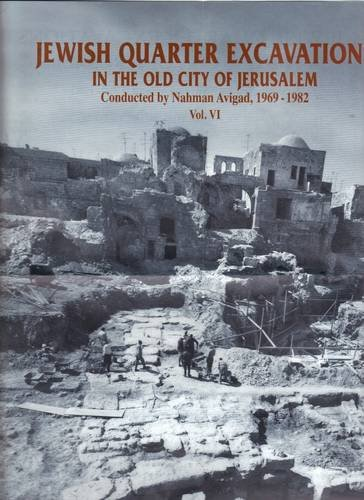 Jewish Quarter Excavations in the Old City of Jerusalem: VI: Conducted 1969-1982: Geva, Hillel