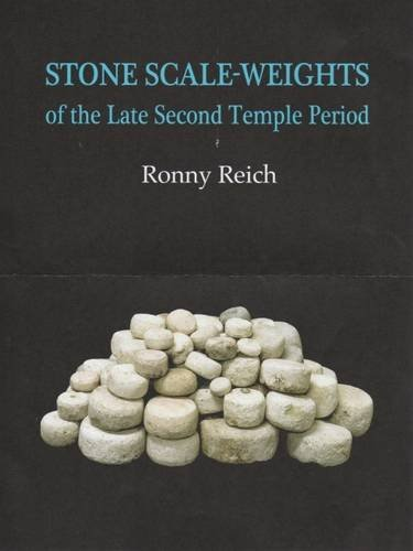 Stone scale-weights of the Late Second Temple Period.: Reich, Ronny