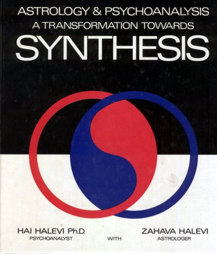 Astrology and Psychoanalysis: A Transformation Towards Synthesis: Halevi, Hai; Halevi, Zahava