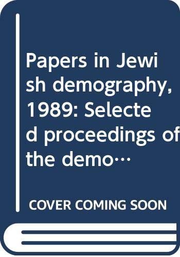 Papers in Jewish demography, 1989: Selected proceedings: n/a