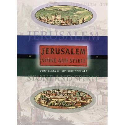 9789652227485: Jerusalem, Stone and Spirit: 3000 Years of History and Art (English and Hebrew Edition)