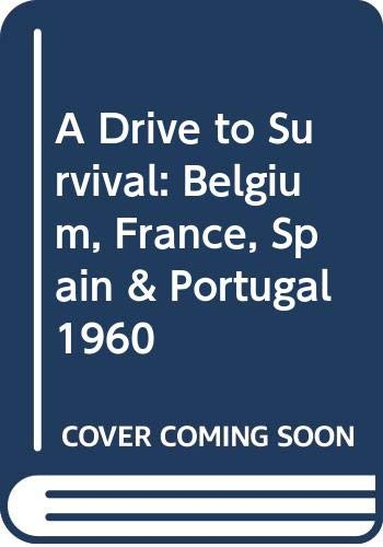 9789652229342: A Drive to Survival: Belgium, France, Spain & Portugal 1960