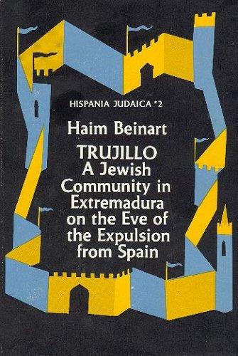 9789652233493: Hispania Judaica, Volume 2, Trujillo: A Jewish Community in Extremadura on the Eve of the Expulsion from Spain