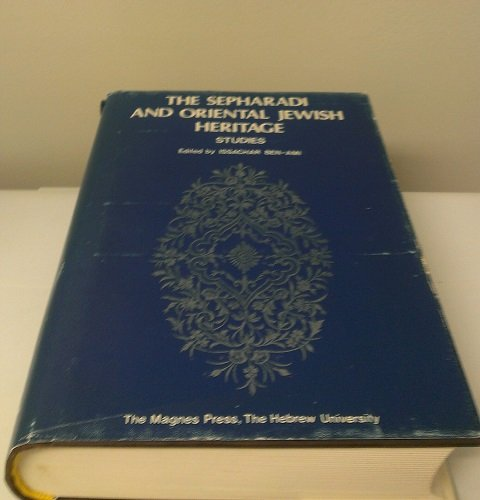 The Sepharadi and Oriental Jewish heritage: Studies: Ben-Ami, Issachar.