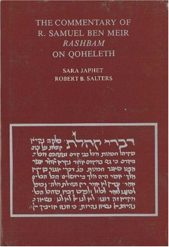 Commentary of R. Samuel Ben Meir: Rashbam on Qoeleth (Publications of the Perry Foundation for ...
