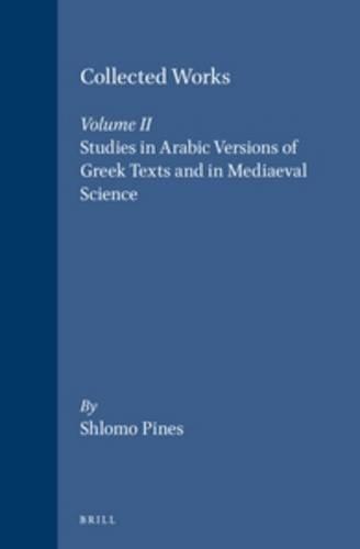 9789652236265: The Collected Works of Shlomo Pines Vol 2 (Studies in Arabic Versions)
