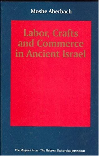 9789652238603: Labor, Crafts and Commerce in Ancient Israel