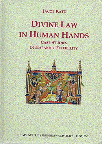 9789652239808: Divine Law in Human Hands: Case Studies in Halakhic Flexibility