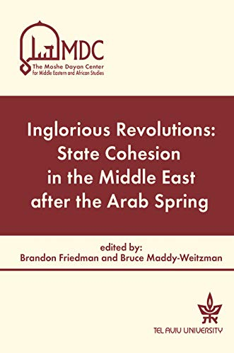 9789652241016: Inglorious Revolutions: State Cohesion in the Middle East after the Arab Spring