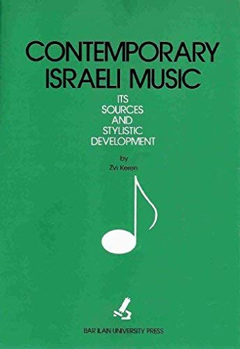 9789652260116: Contemporary Israeli music: Its sources and stylistic development