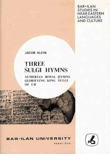 Three Sulgi hymns: Sumerian royal hymns glorifying King Sulgi of Ur (Bar-Ilan studies in Near Eastern languages and culture) (9652260185) by Klein, Jacob