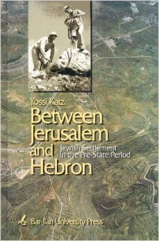 9789652261953: Between Jerusalem and Hebron: Jewish Settlement in the Hebron Mountains and the Etzion Bloc in the Pre-State Period