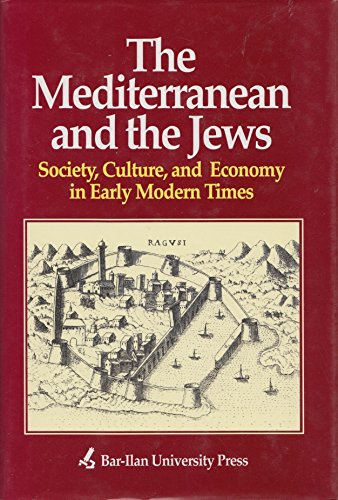 9789652262219: The Mediterranean and the Jews, Volume II :Society, Culture and Economy in Early Modern Times
