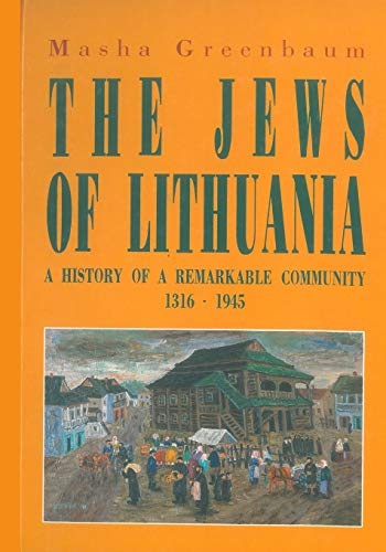 9789652291325: The Jews of Lithuania: A History of a Remarkable Community 1316-1945