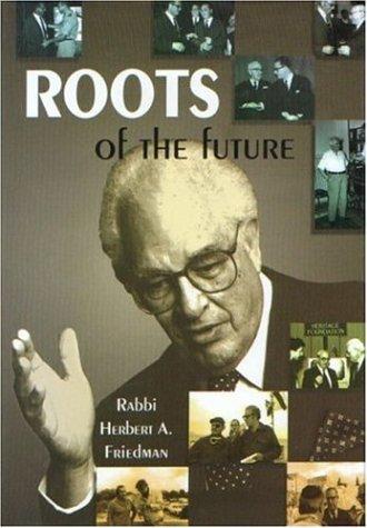 Roots of the Future: Herbert A. Friedman