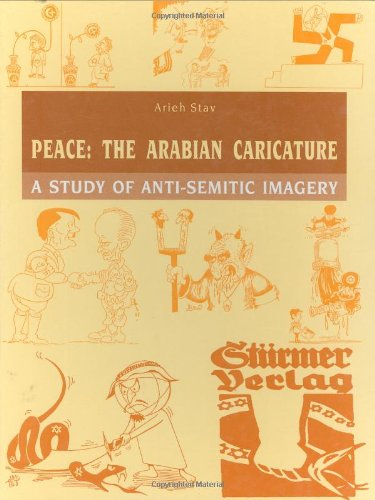 Peace, the Arabian Caricature: A Study of Anti-Semitic Imagery,