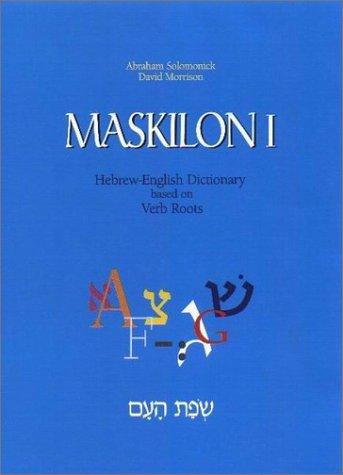 Maskilon I: Hebrew English Dictionary Based on: Avraham Solomonick
