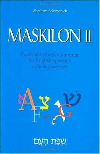 Maskilon II : Practical Hebrew Grammar: Abraham Solomonick
