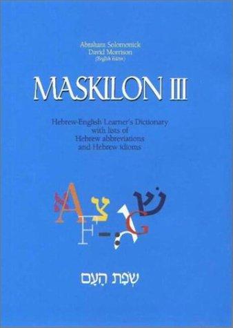 Maskilon III : Practical Hebrew Grammar: Abraham Solomonick