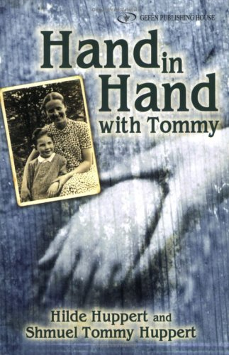 Hand in Hand with Tommy: A Testimony, 1939-1945 with A Toast for Bertha: A Short Novel: Huppert, ...