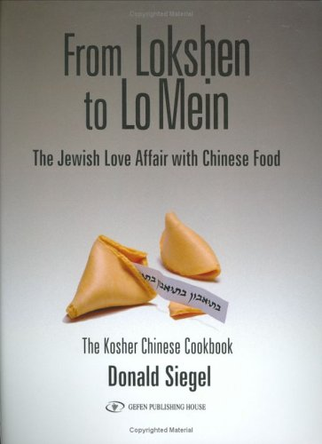 9789652293572: From Lokshen to Lo Mein: The Jewish Love Affair with Chinese Food