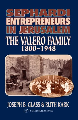 9789652293961: Sephardi Entrepreneurs in Jerusalem: The Valero Family 1800-1948