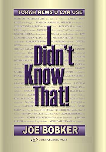 I Didn't Know That: Torah News U Can Use: Joe Bobker